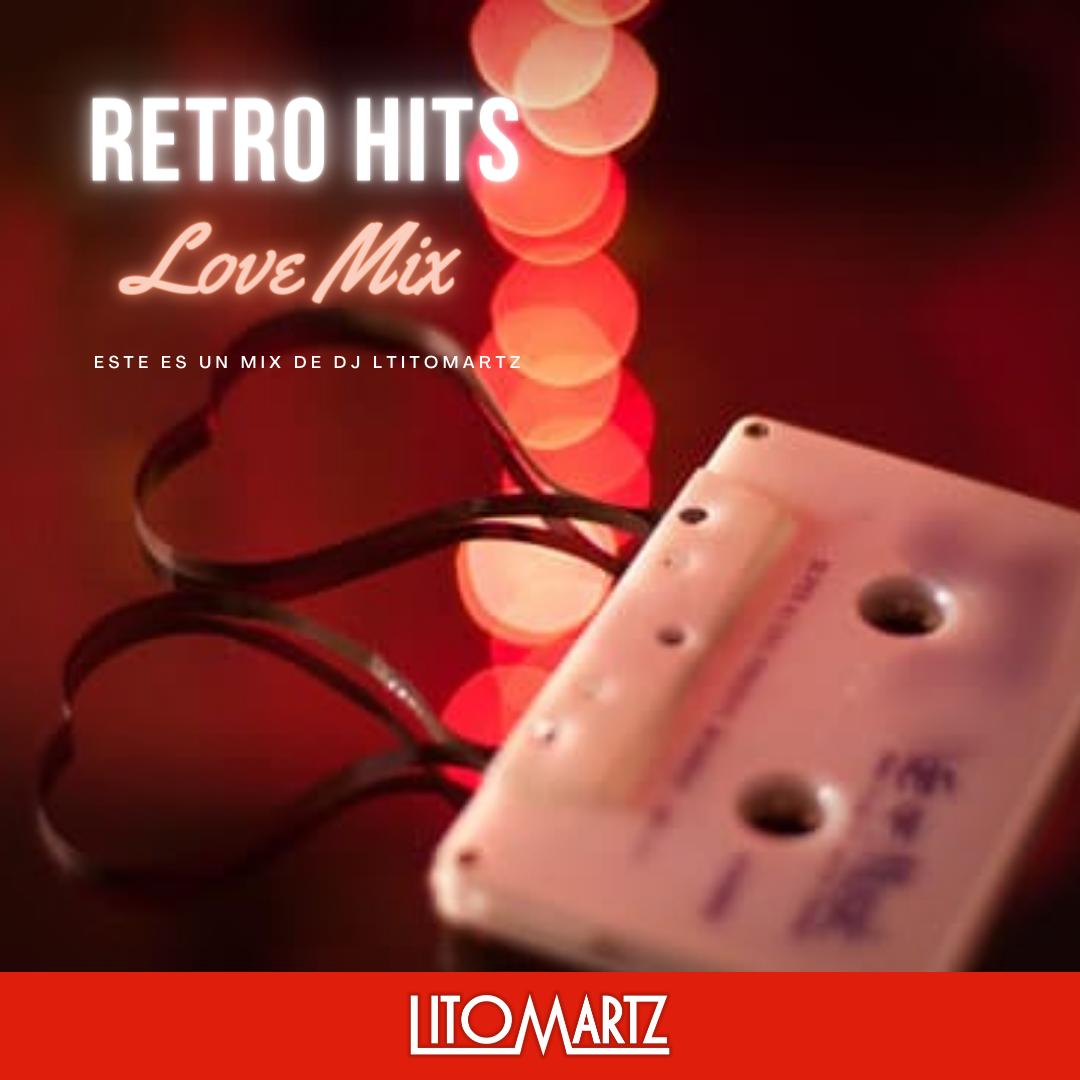 Retro Hits Love Mix Vol. 1 - DJ Litomartz