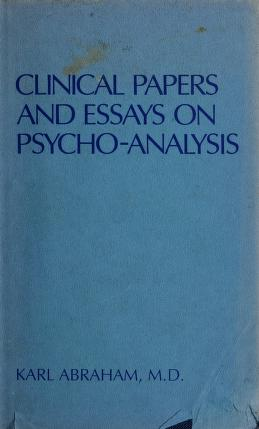 Cover of: Clinical papers and essays on psycho-analysis   Abraham, Karl